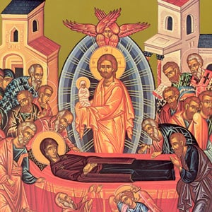 Feast of the Dormition of our Most Holy Lady, The Theotokos and Ever-Virgin Mary