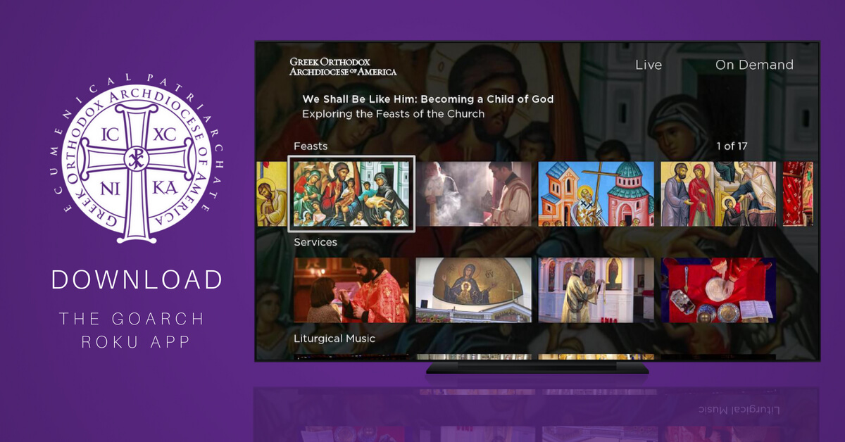GOARCH Roku App - All TV Apps - Greek Orthodox Archdiocese of America
