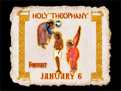 Theophany - Exploring the Feasts of the Orthodox Christian Church