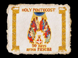 Holy Pentecost - Exploring the Feasts of the Orthodox Christian Church