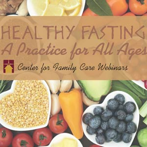 Healthy Fasting: A Practice for All Ages