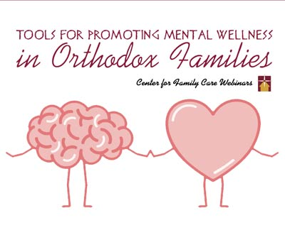 Tools for Promoting Mental Wellness in Orthodox Families