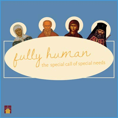Fully Human: The Special Call of Special Needs
